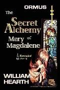 Ormus The Secret Alchemy Of Mary Magdalene Revealed - Part [A]: Historical & Practical Appli...