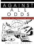 Against All Odds: Conquer the Health Care Battle