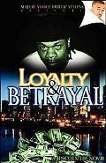 Loyalty and Betrayal