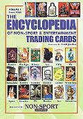 Encyclopedia of Non-Sport and Entertainment Trading Cards: Volume 1: 1985-2006