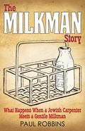 Milkman Story : What Happens When a Jewish Carpenter Meets a Gentile Milkman