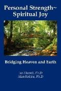 Personal Strength ~ Spiritual Joy: Bridging Heaven and Earth