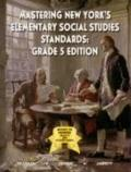 Mastering New York's Elementary Social Studies Standards: Grade 5 Edition
