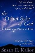 Other Side of God: Life, Love, Dreams, Altered States, Death, Music, Mystery, and All That: ...