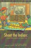 Shoot the Indian: Media, Misperception and Native Truth