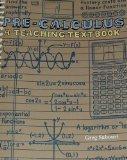 Pre-Calculus: A Teaching Texbooks