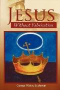 Jesus Without Fabrication