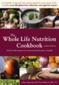 The Whole Life Nutrition Cookbook:  Whole Foods Recipes for Personal and Planetary Health, S...