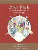 Parts Work : An Illustrated Guide to Your Inner Life
