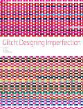 Glitch: Designing Imperfection