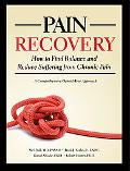 Pain Recovery: How to Find Balance and Reduce Suffering from Chronic Pain