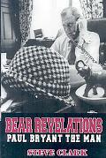 Bear Revelations: Paul Bryant the Man