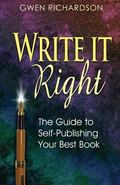 Write It Right : The Guide to Self-Publishing Your Best Book