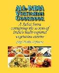 All-India Vegetarian Cookbook: A Subzi Sutra containing the secrets of India's vegetarian cu...