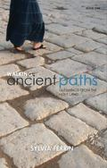 Walking Ancient Paths : Gleanings from the Holy Land