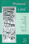 Promised Land: Penn's Holy Experiment, the Walking Purchase, and the Dispossession of the De...