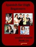 Spanish for High Beginners, Leader's Guide Book 2A