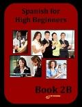 Spanish for High Beginners Book 2B