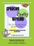 Creative and Crafty Writing (Teacher Manual) : The fun and easy way to get kids to write for...
