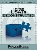 Three LSATs Deconstructed (LSAT Deconstructed)