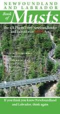 Newfoundland and Labrador Book of Musts : The 101 Places Every NLer MUST See
