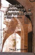Jewish Journeys in Jerusalem: A Tourist Guide