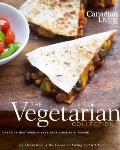 Canadian Living; The Vegetarian Collection : Creative Meat-Free Dishes That Nourish and Inspire