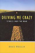 Driving Me Crazy: Stories from the Road