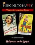 Heroine to Hussy : Women in Louisiana Films