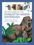 Adventures in the Charlotte Harbor Watershed : A Story of Four Animals and Their Neighborhoods