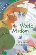 A World of Wisdom: Seasonal, Grain-based, Low Animal Product, Whole Foods Recipes (Volume 2)
