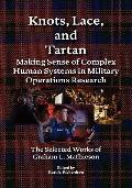 Knots, Lace and Tartan: Making Sense of Complex Human Systems in Military Operations Researc...
