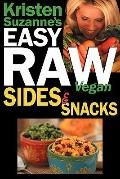 Kristen Suzanne's Easy Raw Vegan Sides & Snacks: Delicious & Easy Raw Food Recipes for Side ...