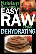 Kristen Suzanne's Easy Raw Vegan Dehydrating