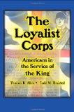 The Loyalist Corps: Americans in Service to the King