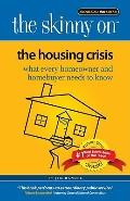 The Skinny on the Housing Crisis: What Every Homeowner and Homebuyer NEEDS to KNOW!!!