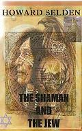The Shaman And The Jew