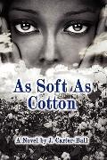 As Soft As Cotton