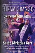 Hiram Grange and the Twelve Little Hitlers : The Scandalous Misadventures of Hiram Grange
