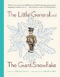 The Little General and the Giant Snowflake