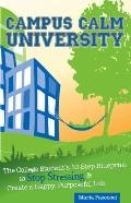 Campus Calm University: The College Student's 10-Step Blueprint to Stop Stressing and Create...