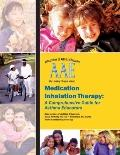 Medication Inhalation Therapy : A Comprehensive Guide for Asthma Educators