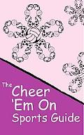 Cheer 'Em On Sports Guide