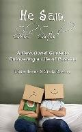 He Said, She Said: A Devotional Guide to Cultivating a Life of Passion, or How Newlyweds, Co...