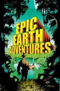 Epic Earth Adventures : Epic Earth #2