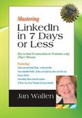 Mastering Linkedin In 7 Days Or Less