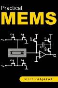 Practical MEMS: Analysis and design of microsystems, MEMS sensors (accelerometers, pressure ...