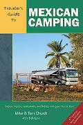 Traveler's Guide to Mexican Camping: Explore Mexico, Guatemala, and Belize with Your RV or T...