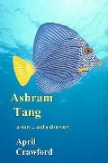 Ashram Tang : ... a story... and a Discovery