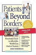Patients Beyond Borders Thailand Edition: Everybody's Guide to Affordable, World-Class Medic...